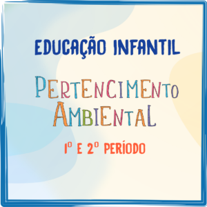 Educação Infantil Pertencimento Ambiental